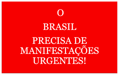 A imagem de fundo vermelho diz: O Brasil precisa de manifestações urgentes.