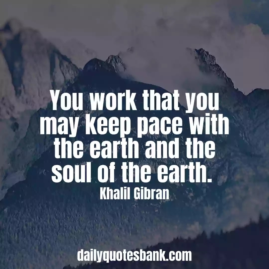 Khalil Gibran Quotes On Work That Will Make You Wise