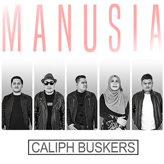 Caliph Buskers - Manusia MP3
