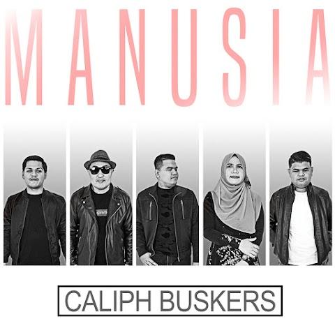 Caliph Buskers - Manusia MP3