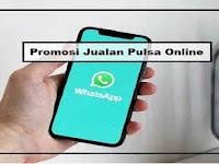 Cara Promosi Jual Pulsa di Whatsapp yang Menarik dan Efektif