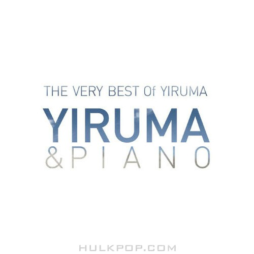 Yiruma – The Very Best Of Yiruma : Yiruma & Piano (FLAC + ITUNES PLUS AAC M4A)