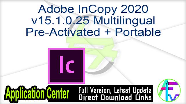 Adobe InCopy 2020 v15.1.0.25 Multilingual Pre-Activated + Portable