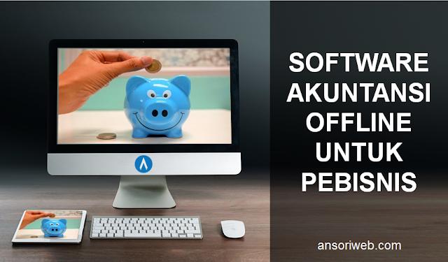 Inilah, 5 Software Akuntansi Offline untuk Pebisnis