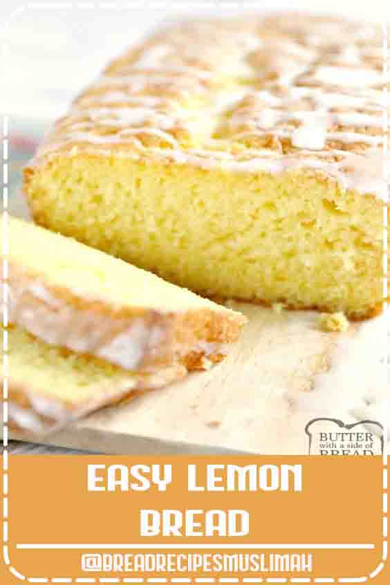 Easy Lemon Bread is moist, full of lemon flavor and made with only five ingredients! This lemon bread recipe is easy to make and is soft and delicious! #lemon #recipe #bread #lemonbread #easybread #yummy BUTTER WITH A SIDE OF BREAD #Bread #Recipes #easy #sweet