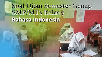 Soal Ujian Sekolah SMP Kelas 7 Bahasa Indonesia Semester Genap 2021