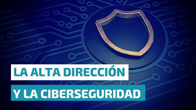 La Alta Dirección y la Ciberseguridad