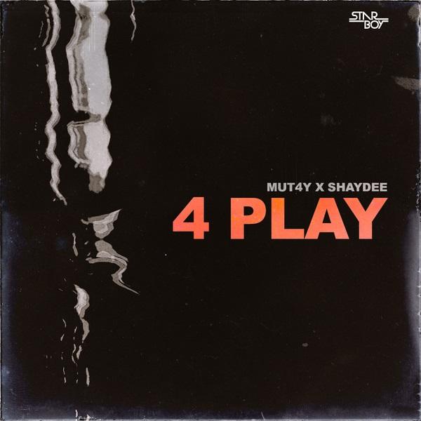 Mut4y – 4 Play (feat. Shaydee)