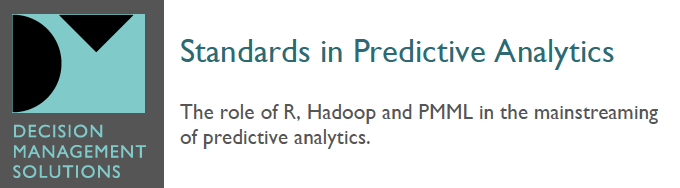 Standards in Predictive Analytics: R, Hadoop and PMML (a white paper by James Taylor)