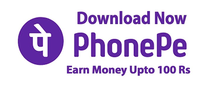Download PhonePe App and Earn Money upto 100 rs