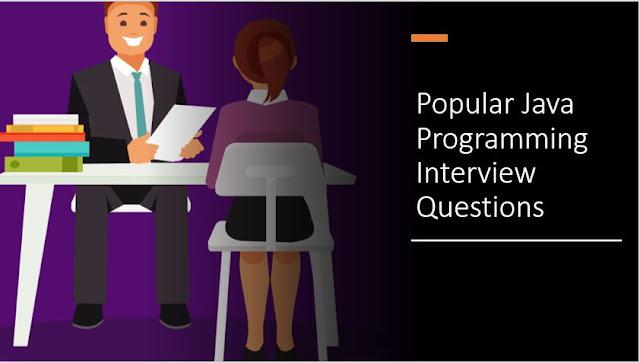 Popular JAVA Programming Interview Questions - Part 4