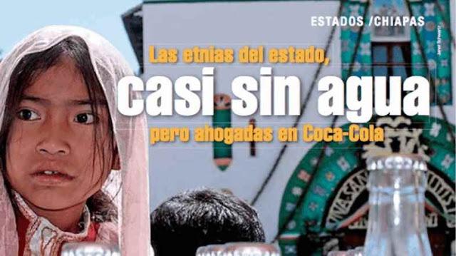 Coca Cola esta secando los pozos de agua de comunidad en Chiapas, luego les vende refresco y agua embotellada