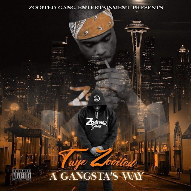 "Taye Zooited's ""A Gangsta's Way"" (Album Review by Jhantu Randall)"