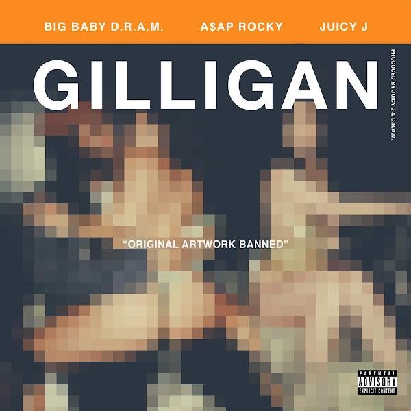 D.R.A.M. - Gilligan (feat. A$AP Rocky & Juicy J) - Single Cover