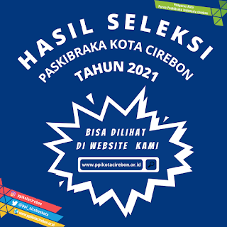 HASIL SELEKSI CALON PASKIBRAKA 2021
