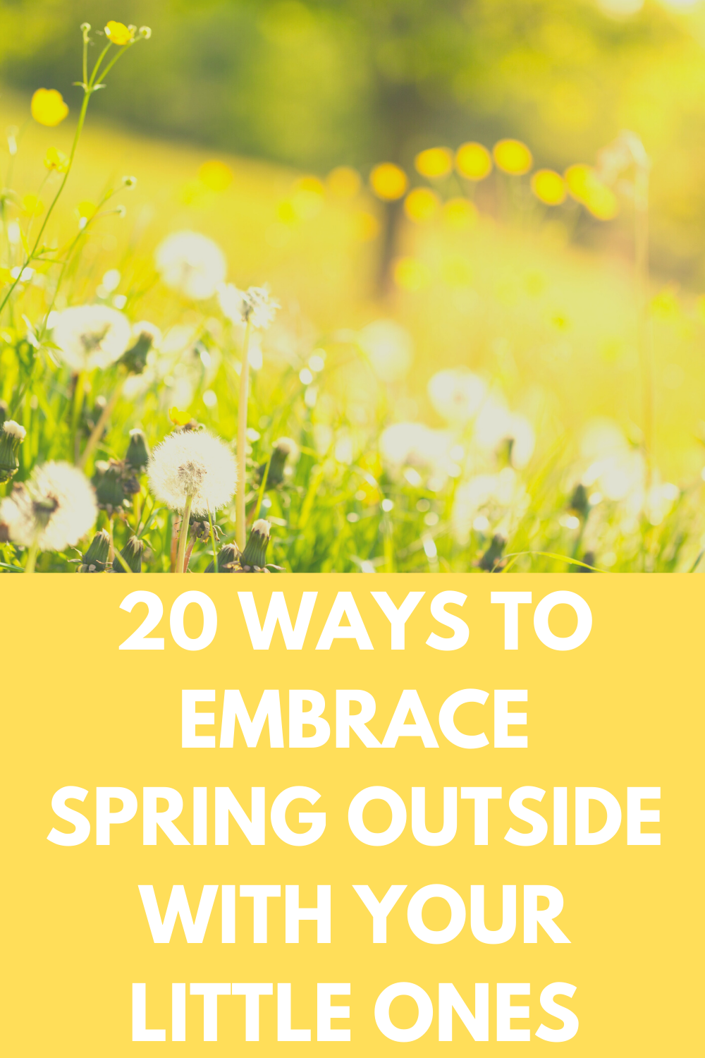 20 Ways To Embrace Spring Outside With Your Little Ones
