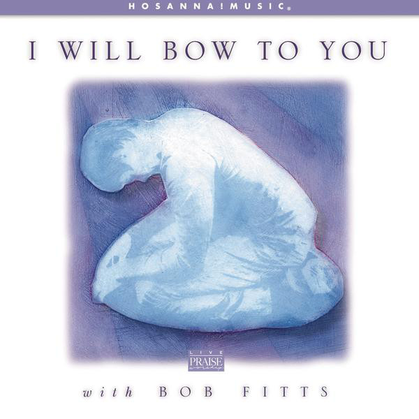 Bob Fitts-I Will Bow To You-