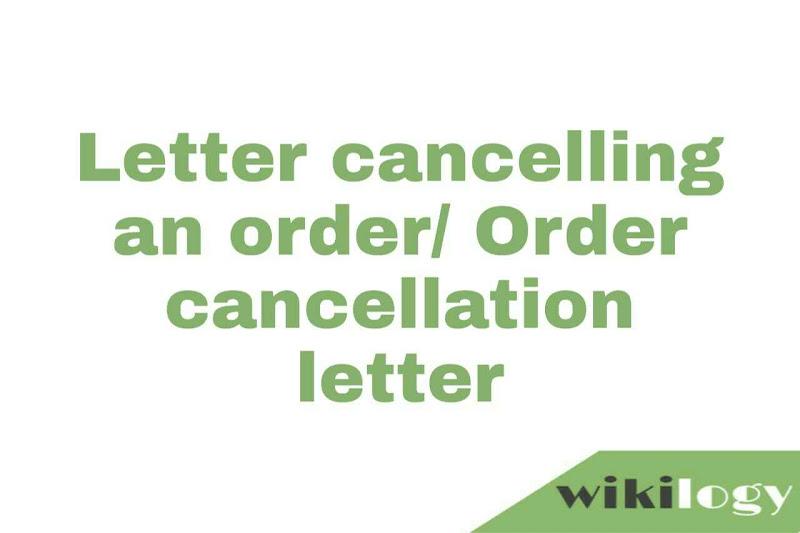 Letter canceling an order, Order cancellation letter