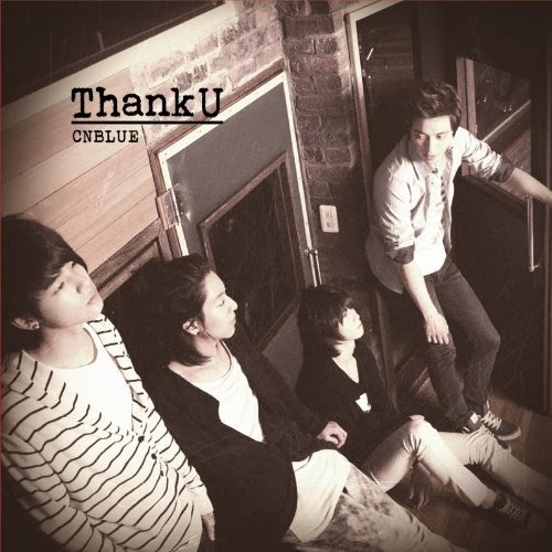DL MP3] CNBLUE - Thank U (Japanese) (FLAC) – HULKPOP