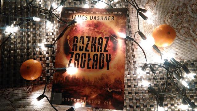 """,,Rozkaz zagłady"""" James Dashner - Prequel trylogii """"Więźnia labiryntu"""""""