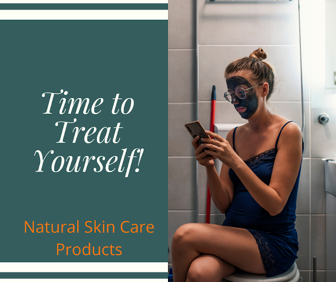 Treat  yourself  Natural Skin Care Products