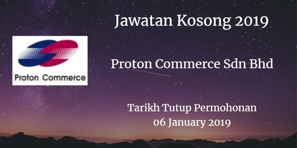Jawatan Kosong Proton Commerce Sdn Bhd 06 January 2019
