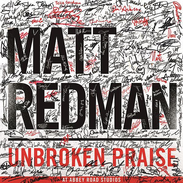"Matt Redman apresenta seu novo álbum: ""Unbroken Praise"""
