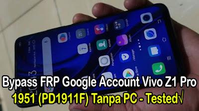 Bypass-FRP-Google-Account-Vivo-Z1-Pro-1951-PD1911F-Tanpa-PC