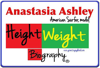 Anastasia Ashley weight and height