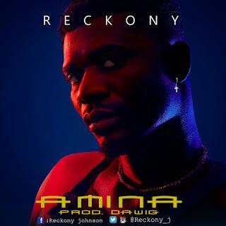 MUSIC: Reckony – Amina | @reckony_j
