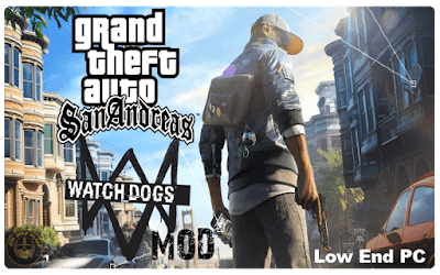 GTA San Andreas Watch Dog Low-End PC Mod Download