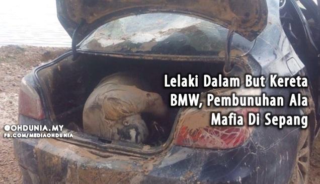 Lelaki Dalam But Kereta BMW, Pembunuhan Ala Mafia Di Sepang