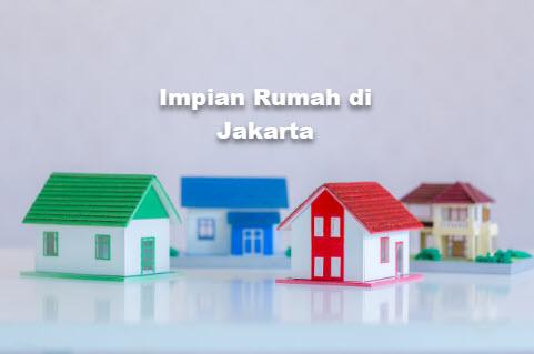 Impian Memiliki Rumah di Jakarta Itu Mudah Lho!
