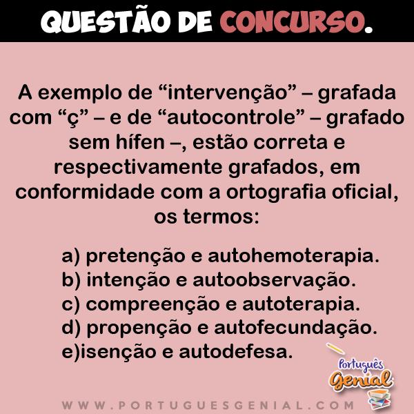 """A exemplo de """"intervenção"""" – grafada com """"ç""""– e de """"autocontrole"""" – grafado sem hífen..."""