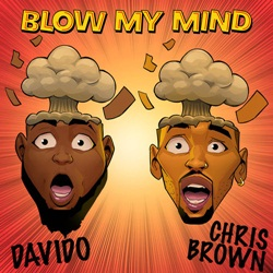 Blow My Mind – DaVido e Chris Brown download grátis