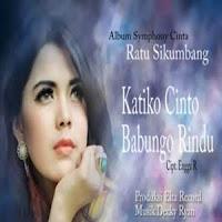 Lirik dan Terjemahan Lagu Ratu Sikumbang - Katiko Cinto Babungo Rindu