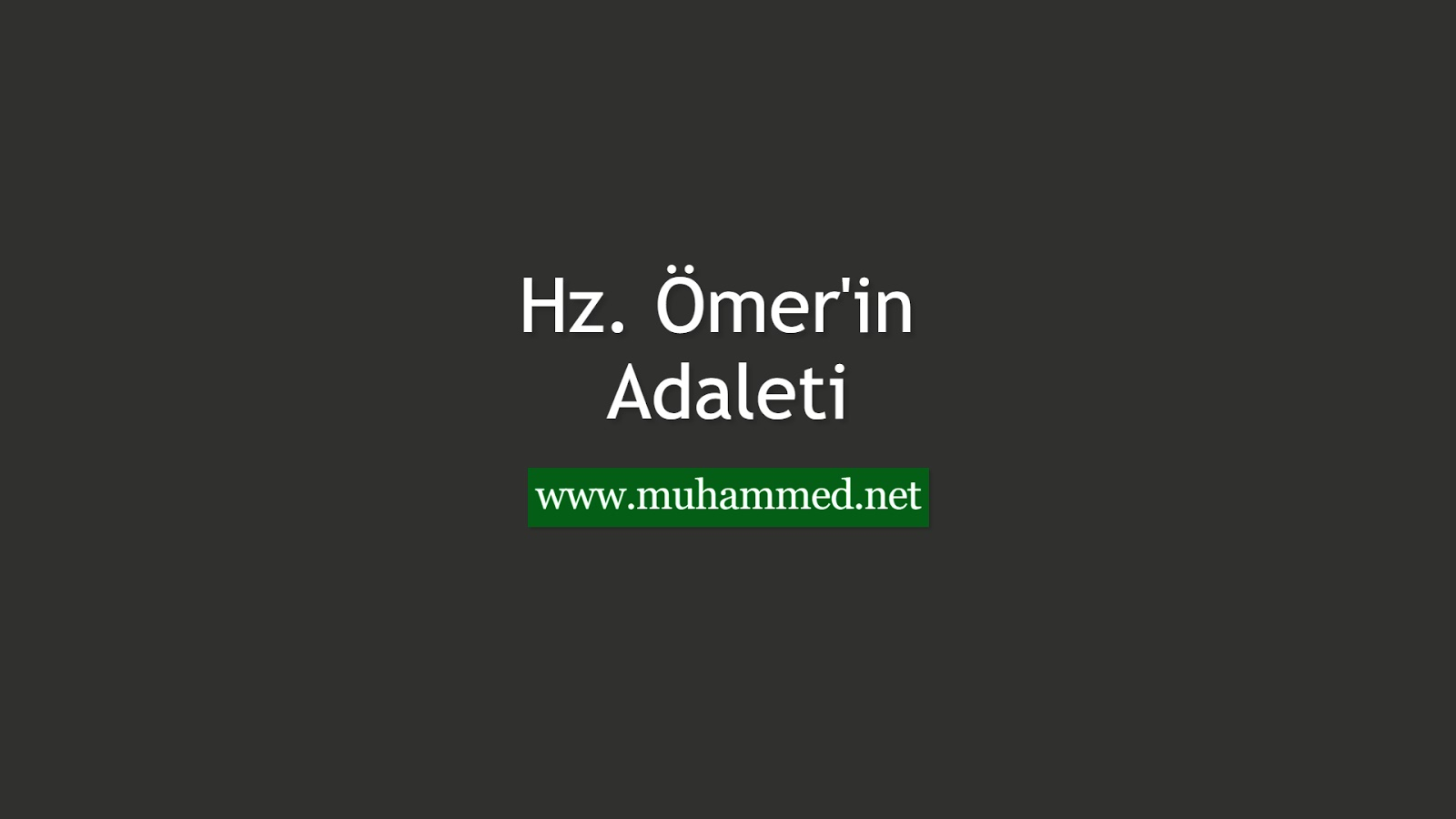 Hz. Ömer'in Adaleti
