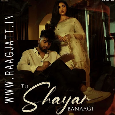 Tu Shayar Banaagi by Parry Sidhu song lyrics