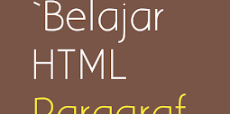 Belajar HTML Paragraf