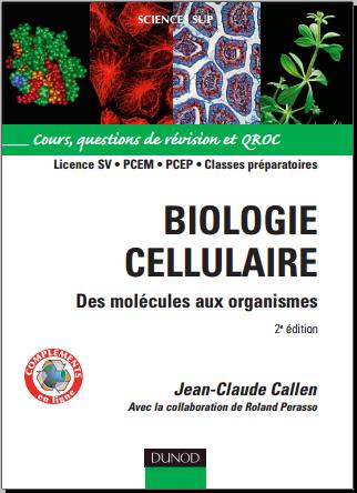 Livre : Biologie cellulaire - Des molécules aux organismes, Cours, questions de révision et QROC