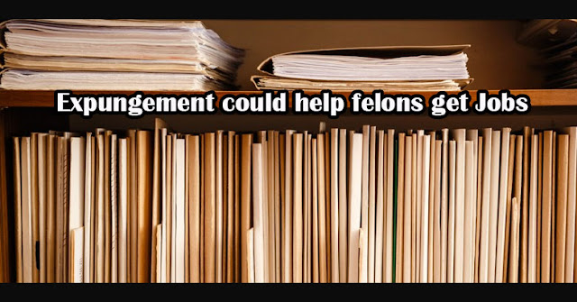Expungement could help felons get Jobs