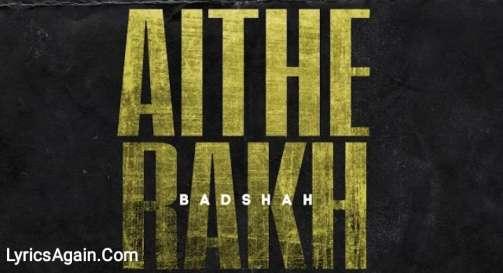 BADSHAH - AITTHE RAKH Lyrics FT. SIKANDER KAHLON