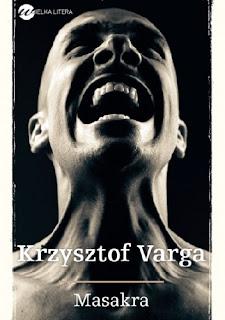 """""""Masakra"""" Krzysztof Varga"""