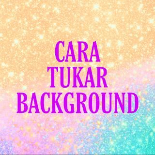 Cara tukar background blog