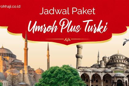 Paket Umroh Plus Turki Tahun 2019 - 2020 Biaya Murah Promo
