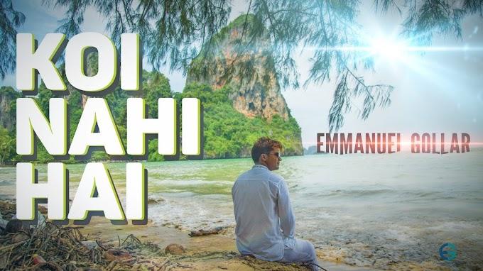 Koi Nahi Hai ( कोई नहीं है ) Hindi Christian Song Lyrics ( Emmanuel Gollar )