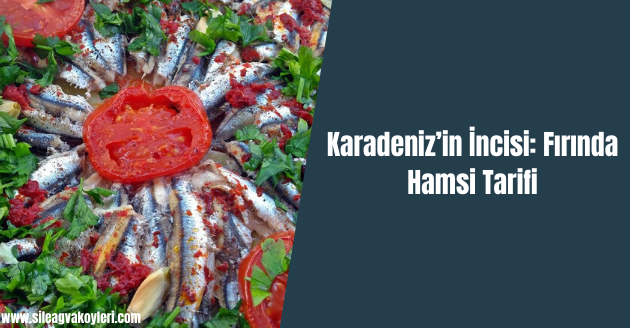 Karadeniz'in İncisi: Fırında Hamsi Tarifi