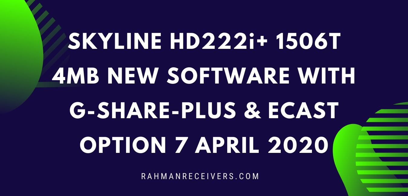 SKYLINE HD222i+ 1506T 4MB NEW SOFTWARE WITH G-SHARE-PLUS & ECAST OPTION 7 APRIL 2020