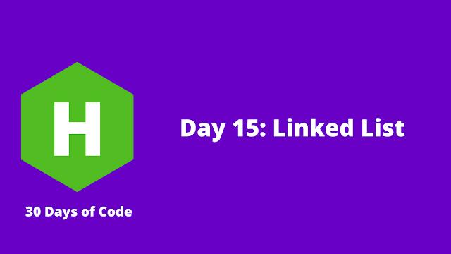 HackerRank Day 15: Linked List problem solution