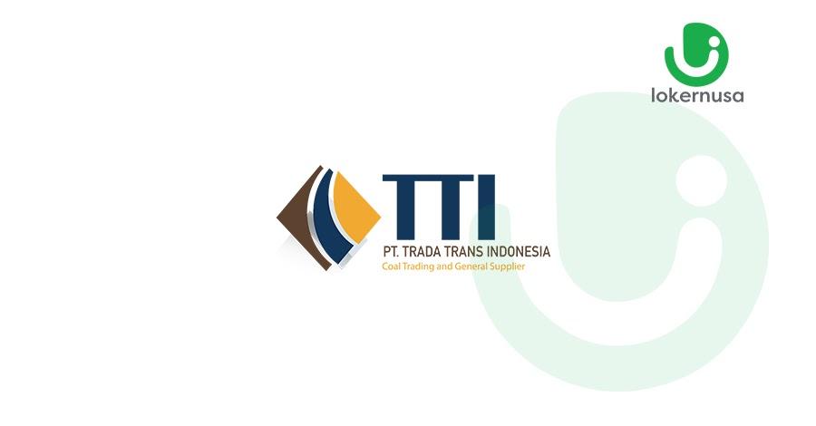 Lowongan Kerja PT Trada Trans Indonesia